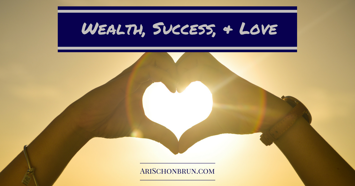 Wealth, Success, And Love