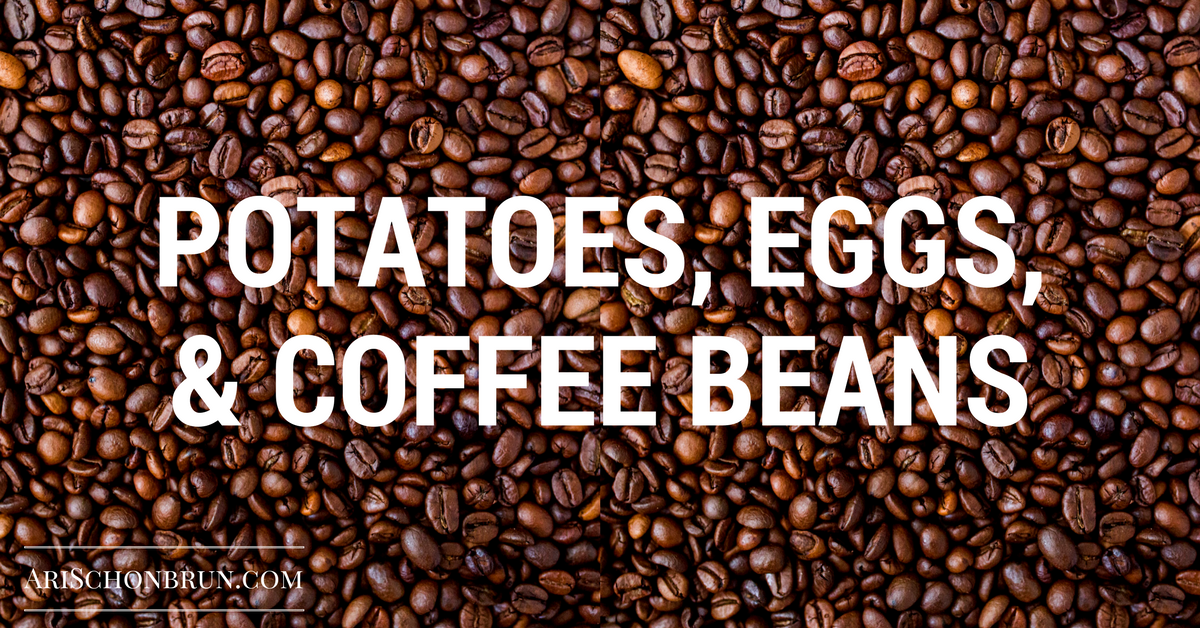 Potatoes, Eggs, And Coffee Beans